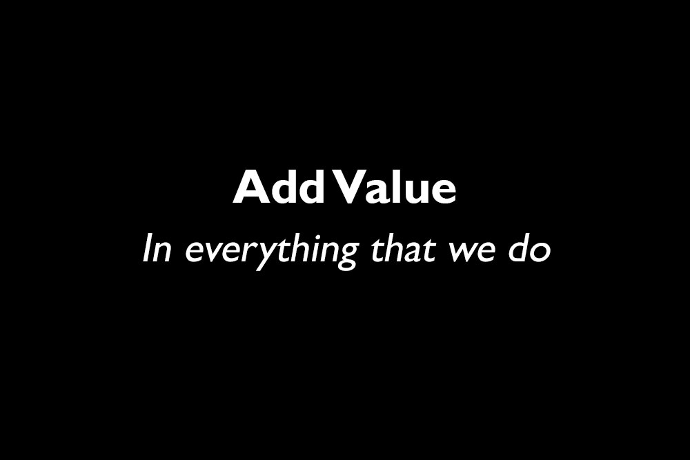Core Value #4 - Add Value